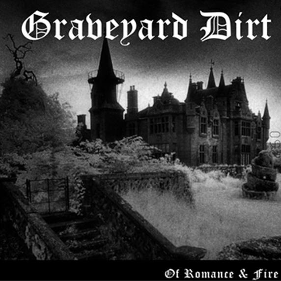 """Graveyard Dirt - Of Romance & Fire - 10"""""""