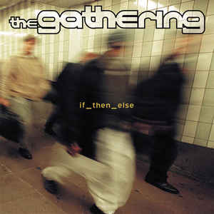 The Gathering ‎– If_then_else - CD