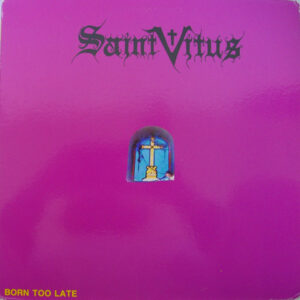 Saint Vitus - Born too Late - LP