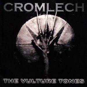 Cromlech – The Vulture Tones - Digi CD