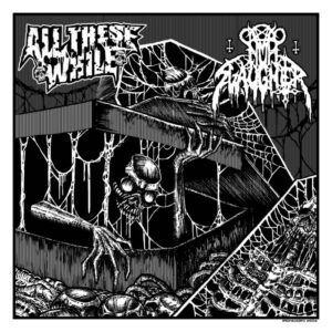 All These While / Nunslaughter - 7""