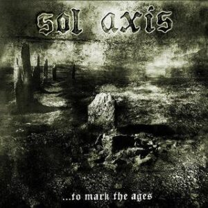 Sol Axis - ...To Mark The Ages - CD